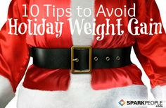 10 Tips to Avoid Holiday Weight Gain | via @SparkPeople #food #diet #health