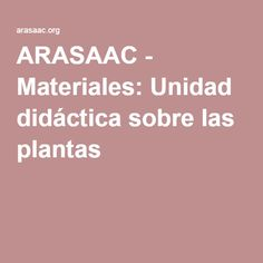 ARASAAC - Materiales: Unidad didáctica sobre las plantas