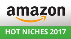 Hottest Amazon Affiliate Niche Ideas For 2017 - Trend Army
