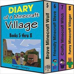 Amazon.com: Minecraft: Diary of a Minecraft Village Volume 2: Books 5 thru 8, Unofficial Minecraft Books (Minecraft Village Series) eBook: Roger Stimpy: Kindle Store