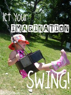 a fun way to play on the swings using your IMAGINATION