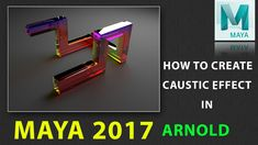 How to Create Caustics Effect in Maya 2017 using ARNOLD