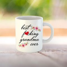 Best Grandma Mug, Best Fucking Grandma, Funny Grandma Mug, Grandma Gift, Gift for Grandma, Grandma Coffee Mug, Best Grandma Ever Funny Grandma, Grandma Mug, Grandma Gifts, I Shop, Coffee Mugs, Print Design, Messages, Ceramics