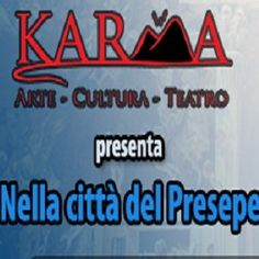 """Dimenticate il classico presepe vivente: Karma Arte Cultura Teatro (NA) quest'anno vi rende protagonisti! Un appuntamento da non perdere con """"Nella città del Presepe""""."""