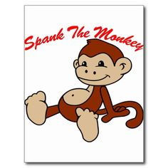 We will not spank the monkey