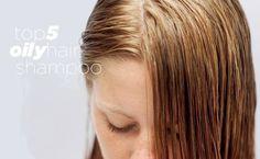 Como Dior Manda: Top 5 Oily Hair Shampoo