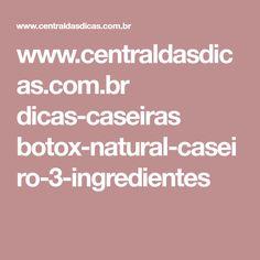 www.centraldasdicas.com.br dicas-caseiras botox-natural-caseiro-3-ingredientes