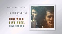 """This is their new song! Posted on Youtube 2 hours ago!! for KING & COUNTRY - """"It's Not Over Yet"""" (Official Audio)"""