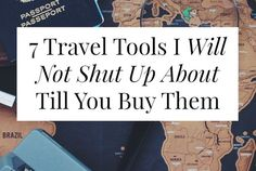 7 Travel Tools I Will Not Shut Up About Till You Buy Them