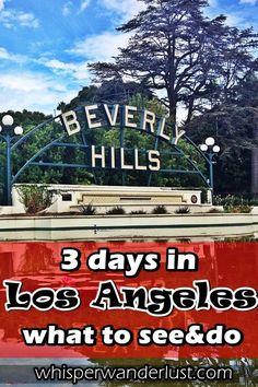 Los Angeles | 3 days in Los Angeles | California | US | West Coast | what to do in Los Angeles | what to see in Los Angeles | Beverly Hills | Santa Monica | Hollywood | things to do in Los Angeles | Los Angeles itinerary