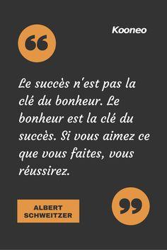 """[CITATIONS] """"Le succès n'est pas la clé du bonheur. Le bonheur est la clé du succès. Si vous aimez ce que vous faites, vous réussirez."""" ALBERT SCHWEITZER #Ecommerce #E-commerce #Kooneo #AlbertSchweitzer #Succes #Bonheur #Réussite : www.kooneo.com Albert Schweitzer, Encouragement, Plus Belle Citation, Motivational Quotes, Inspirational Quotes, Quote Citation, How To Speak French, Business Quotes, Believe In You"""