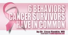 6 Behaviors these Cancer Survivors have in Common -- the first is changing their diets!