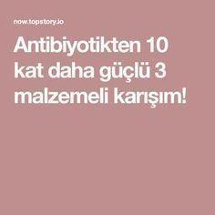 Antibiyotikten 10 kat daha güçlü 3 malzemeli karışım!