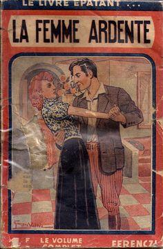 La femme ardente  Pseudo Jean DU PERRY  Ferenczi  -1930 Collection « Le Livre épatant », n° 415