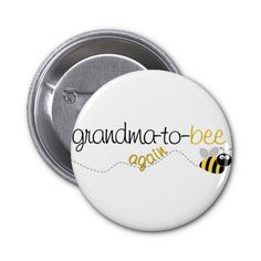 Grandma to Bee Again T-shirt Buttons