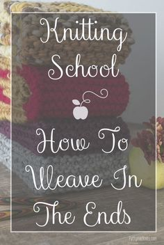 How to Knit, weave in the ends of yarn, Knitting for beginners | Pattymac Knits