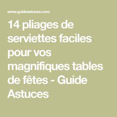 14 pliages de serviettes faciles pour vos magnifiques tables de fêtes - Guide Astuces