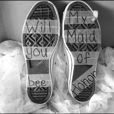 For my wedding my bridesmaids will be wearing yellow converse shoes. So when I wanted to ask my maid of honor to be in my wedding I bought her yellow converse shoes & wrote will you bee my maid of honor on the bottom of them& gave them to her as a birthday present! she loved them!