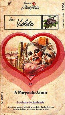 Clube Do Romance De Amor, Romances Amorosa e Romance Rebeca Blog: A Força do Amor - Luciana De Andrade - Romances Am...