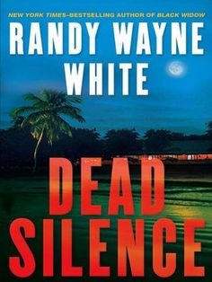 Title details for Dead Silence by Randy Wayne White