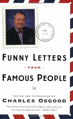 Funny Letters from Famous People by Charles Osgood,http://www.amazon.com/dp/0767911768/ref=cm_sw_r_pi_dp_.oHZsb1Y45TQNYJY