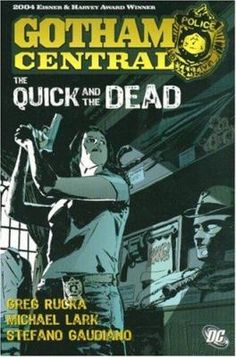 Cover image for Gotham Central, [4], The quick and the dead