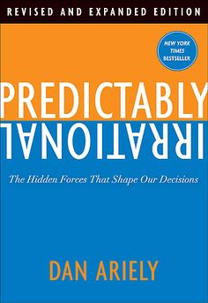"""Predictably Irrational, Dan Ariely.  Skimmed because I've read so many books on behavioral economics.  Chapter """"Influence of arousal"""" was must read though"""