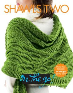 LOOK @ THIS ONE WHEN YOU ARE DONE WITH CURRENT PROJECT. Shawls Two (Vogue Knitting: On the Go!) by Trisha Malcolm http://www.amazon.com/dp/1933027657/ref=cm_sw_r_pi_dp_P9mpvb1VKFX4K