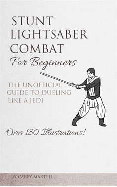Stunt Lightsaber Combat For Beginners: The Unofficial Guide to Dueling Like a Jedi PDF Free Online Lightsaber Forms, Jedi Lightsaber, Custom Lightsaber, Jedi Workout, Jedi Cosplay, Daily Dot, Star Wars Books, Jedi Sith, Star Wars Facts