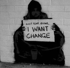 Keep your coins, I want change - Quédate tu calderilla, yo quiero CAMBIO