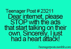 Hahaha!  Ikr? <<< especially when you have as many tabs open as I usually do, and then music starts playing and you can't figure out where it's coming from and then you just go insane trying to figure it out