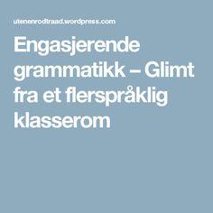 Engasjerende grammatikk – Glimt fra et flerspråklig klasserom Boarding Pass, Education, Grammar, Onderwijs, Learning