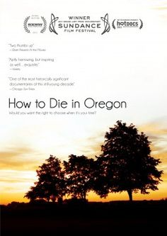 How to Die in Oregon. This documentary brings up a lot of questions about physician assisted suicide whether you agree with it or not. I cried and cried and cried.