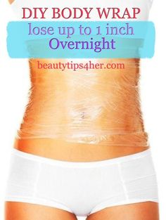 DIY Body wrap - Yeah, I know this looks very weird, but it does work! Just try it! And not only that you can lose 1 inch of your measurement, but it also softens your skin.