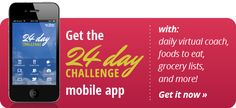 Download The 24 Day Challenge mobile app for iTunes or Google Play