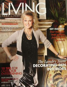 Living Magazine 2010 Cover. The Landry Team has been a Business with Decorating Den Interiors over for 15 years.  Since then the Landry team has won many awards and been featured in several different magazines over the years.