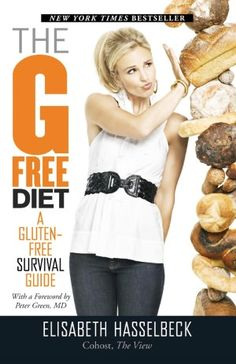 The G-Free Diet: Elisabeth Hasselbeck book. Not a diet book- excellent book about how to go gluten free for celiac disease or gluten sensitivity.