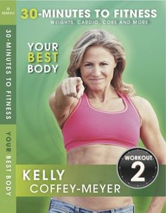 30-Minutes to Fitness: Your Best Body: Workout 2 - optimized for maximum body contouring & endurance in a super efficient time frame.