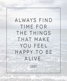 Feel Happy To Be Alive – Life Quote