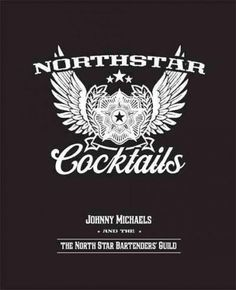 North Star Cocktails: Johnny Michaels and the North Star Bartenders' Guild