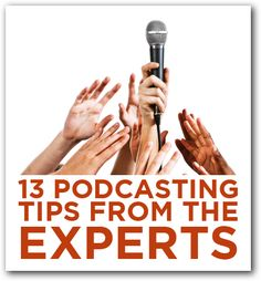13 #Podcasting Tips from Experts. Podcasting can be a great marketing tool to drive engaged prospects and customers and can be used in all #Smallbusinesses for successful #marketing via @therichbrooks