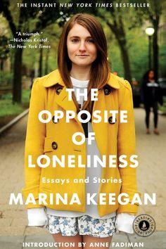 'The Opposite of Loneliness' by Marina Keegan - HarpersBAZAAR.com