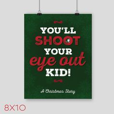 A Christmas Story You'll Shoot Your Eye Out, Kid! Art Print, Christmas Movie Poster, Funny Holiday Art Poster, Red and Green Art