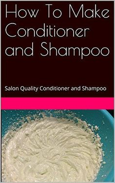In this short book I will give you my favorite shampoo and conditioner recipes!  You will learn how to make your own homemade shampoo and