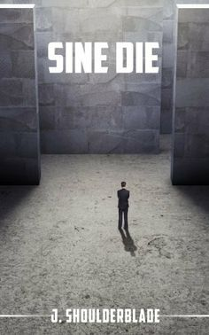 Sine Die di J. Shoulderblade, http://www.amazon.it/dp/B00D9SVHNO/ref=cm_sw_r_pi_dp_oyiVrb1VFDSV2