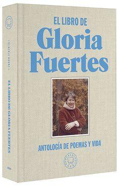 El libro de Gloria Fuertes : Antología de poemas y vida