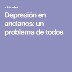 Depresión en ancianos: un problema de todos