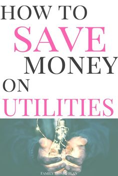 Looking for some easy and great ways to save money on your utilities? We have some for you | Saving Money | Save Money on Utilities | via @familymoneyplan