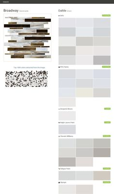 Broadway. Serenade. Glass. Daltile. Behr. PPG Paints. Benjamin Moore. Ralph Lauren Paint. Sherwin Williams. Valspar Paint. Olympic.  Click the gray Visit button to see the matching paint names.