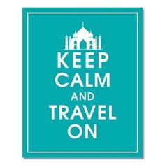 Keep Calm and TRAVEL ON, Taj Mahal 8x10 Print (Mediterranean Ocean)